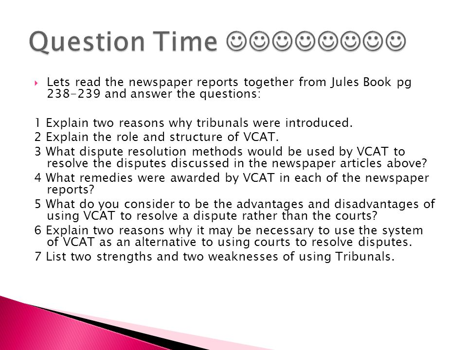  Lets read the newspaper reports together from Jules Book pg 238-239 and answer the questions: 1 Explain two reasons why tribunals were introduced.