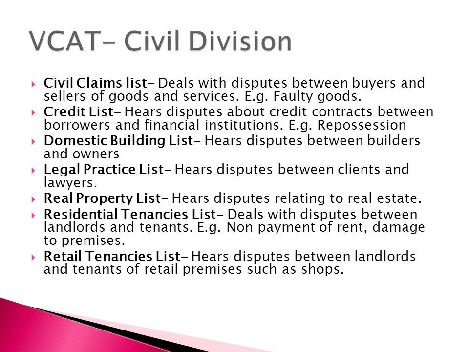  Civil Claims list- Deals with disputes between buyers and sellers of goods and services.