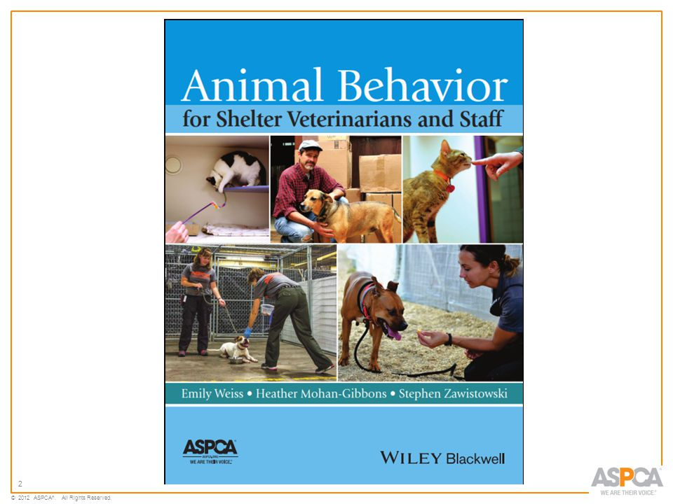 2 © 2012 ASPCA ®. All Rights Reserved.