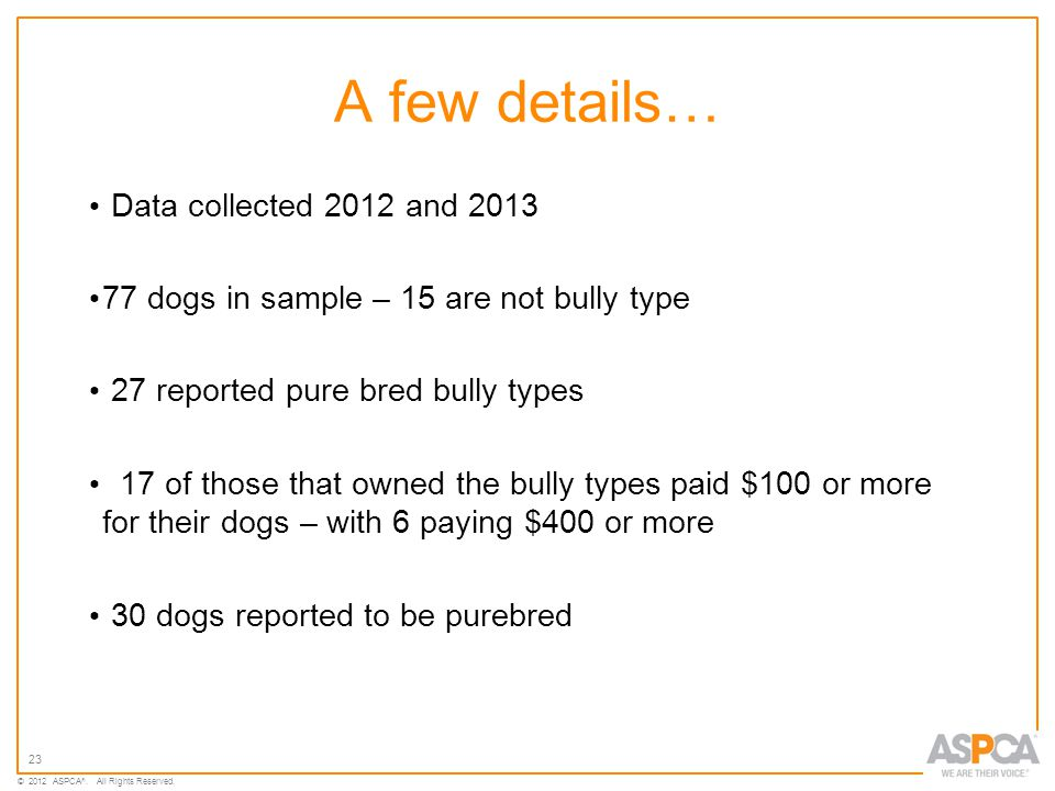 23 © 2012 ASPCA ®.All Rights Reserved.
