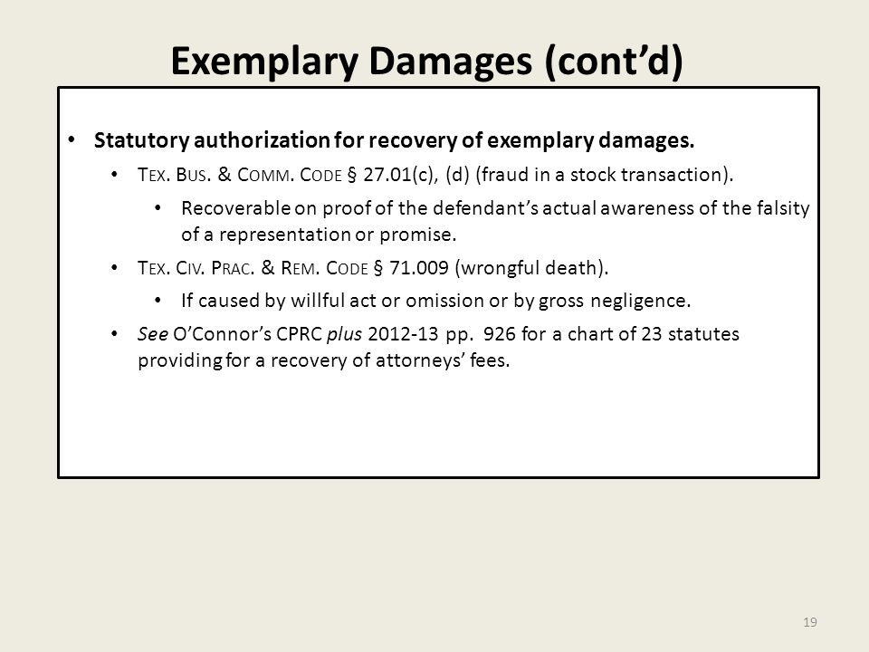 Exemplary Damages (cont'd) 19 Statutory authorization for recovery of exemplary damages.