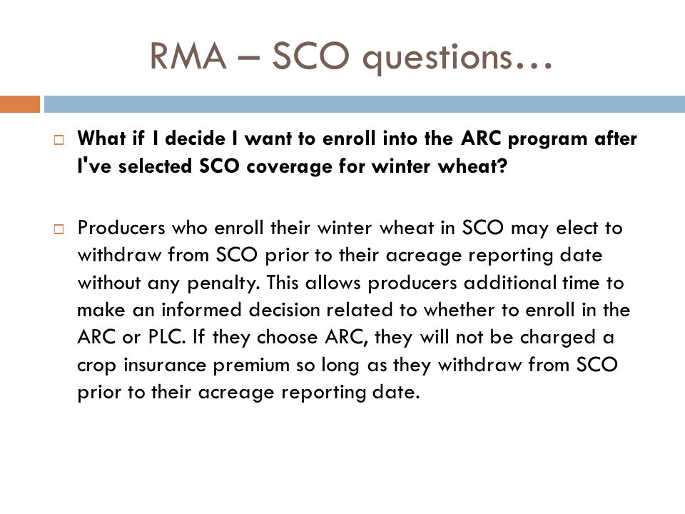 RMA – SCO questions…  What if I decide I want to enroll into the ARC program after I ve selected SCO coverage for winter wheat.