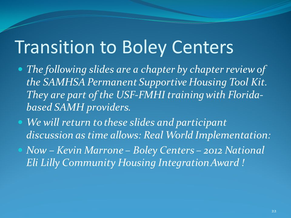 Transition to Boley Centers The following slides are a chapter by chapter review of the SAMHSA Permanent Supportive Housing Tool Kit.