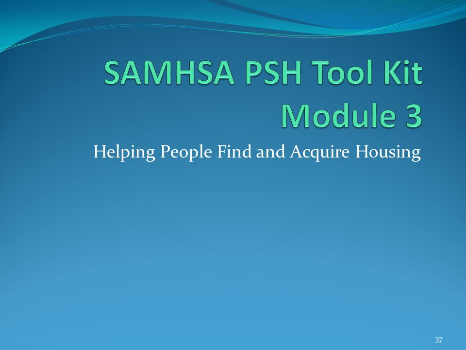 Helping People Find and Acquire Housing 37