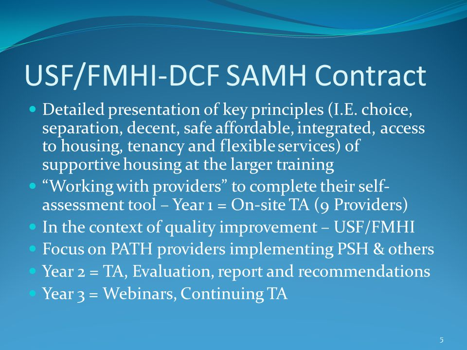USF/FMHI-DCF SAMH Contract Detailed presentation of key principles (I.E. choice, separation, decent, safe affordable, integrated, access to housing, t