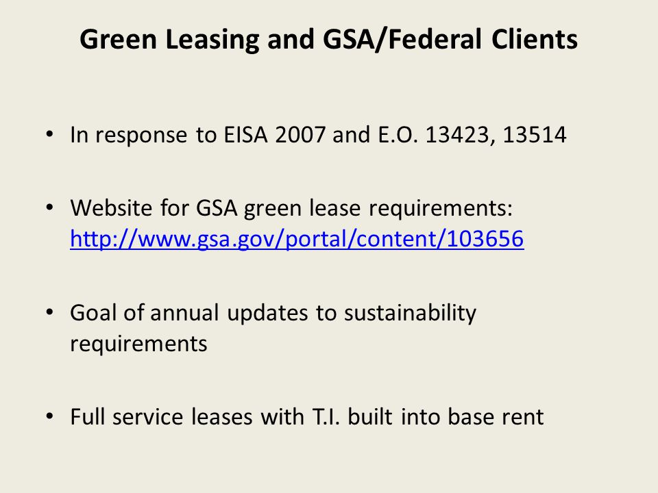 Green Leasing and GSA/Federal Clients In response to EISA 2007 and E.O.
