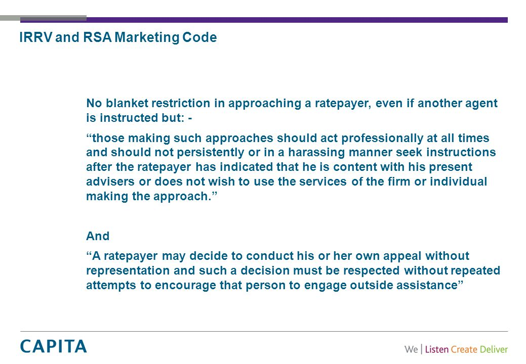 "IRRV and RSA Marketing Code No blanket restriction in approaching a ratepayer, even if another agent is instructed but: - ""those making such approache"