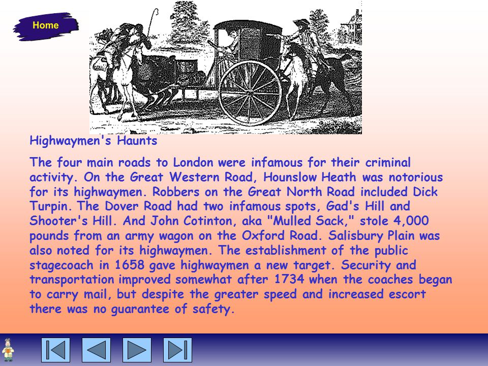 Highwaymen s Haunts The four main roads to London were infamous for their criminal activity.