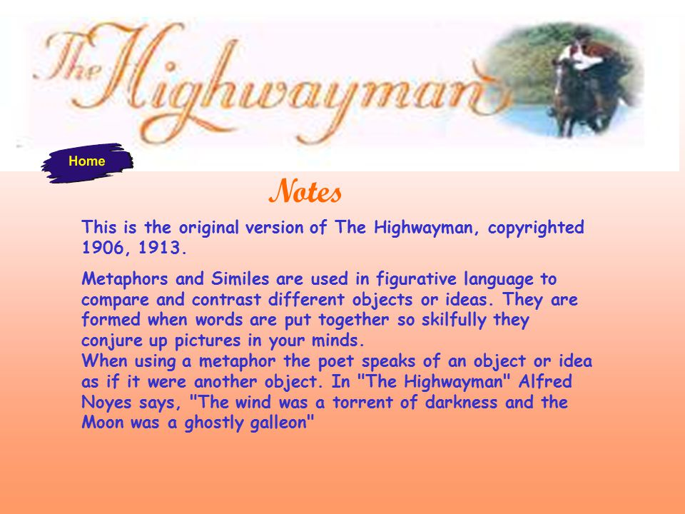 This is the original version of The Highwayman, copyrighted 1906, 1913.