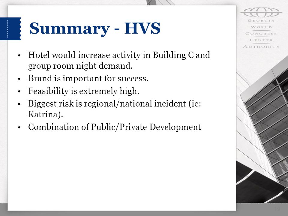 Summary - HVS Hotel would increase activity in Building C and group room night demand.