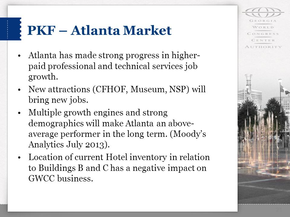 PKF – Atlanta Market Atlanta has made strong progress in higher- paid professional and technical services job growth.