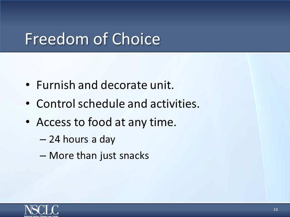 Freedom of Choice Furnish and decorate unit. Control schedule and activities.