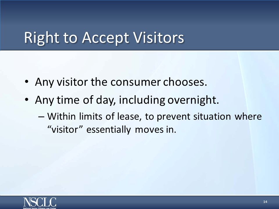 Right to Accept Visitors Any visitor the consumer chooses.