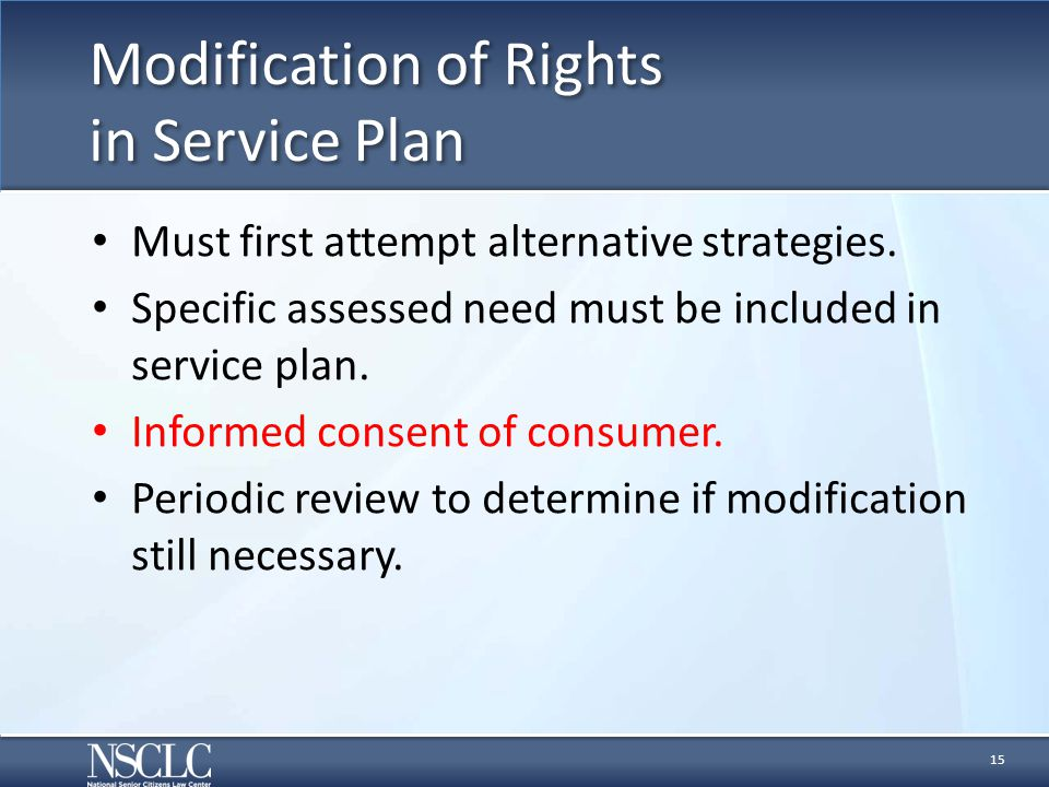 Modification of Rights in Service Plan Must first attempt alternative strategies.
