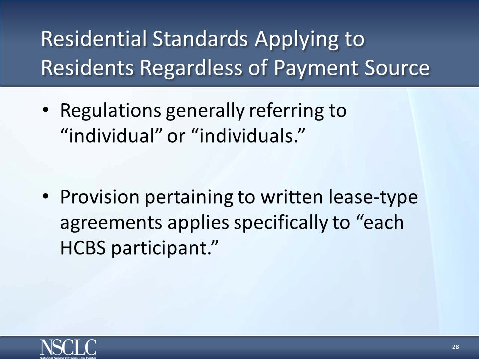 """Residential Standards Applying to Residents Regardless of Payment Source Regulations generally referring to """"individual"""" or """"individuals."""" Provision p"""