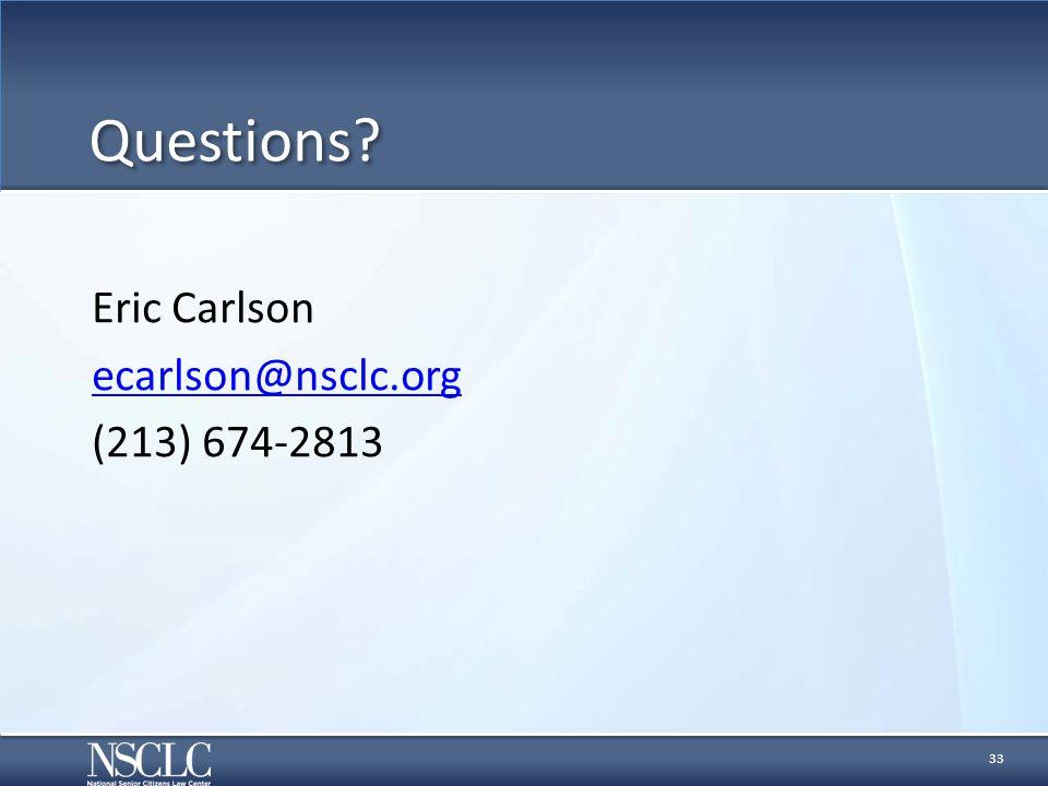 Questions Eric Carlson ecarlson@nsclc.org (213) 674-2813 33
