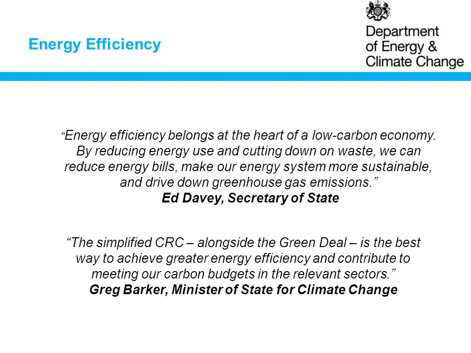 Energy Efficiency Energy efficiency belongs at the heart of a low-carbon economy.