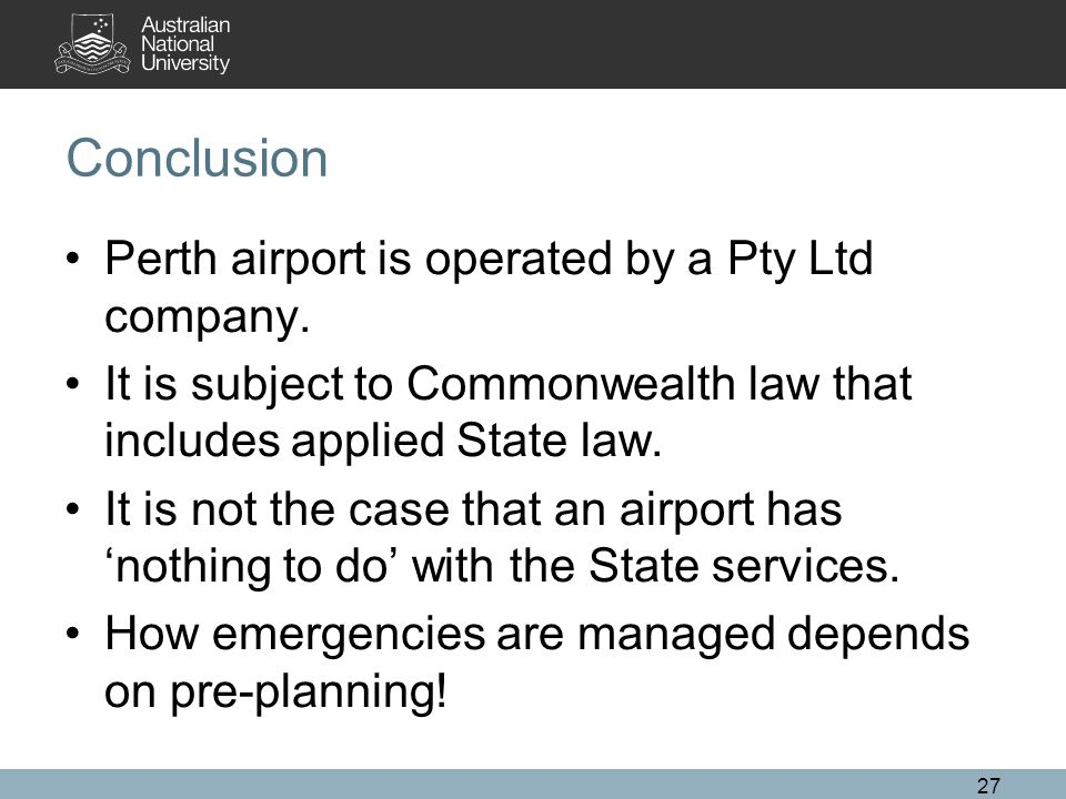 Conclusion Perth airport is operated by a Pty Ltd company.