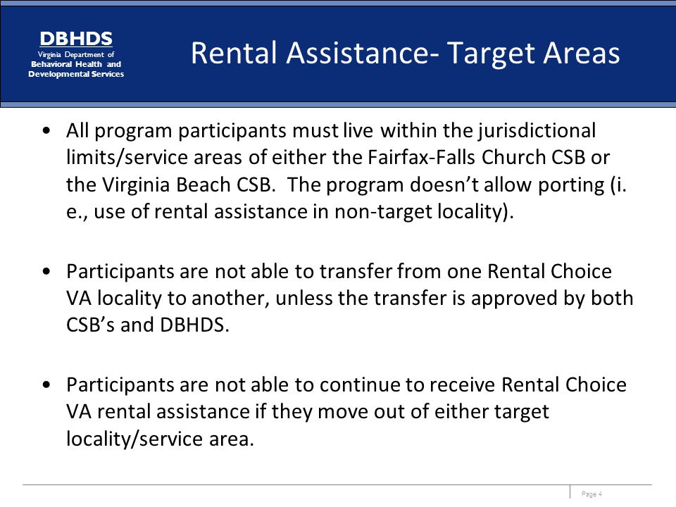 Page 4 DBHDS Virginia Department of Behavioral Health and Developmental Services Rental Assistance- Target Areas All program participants must live wi
