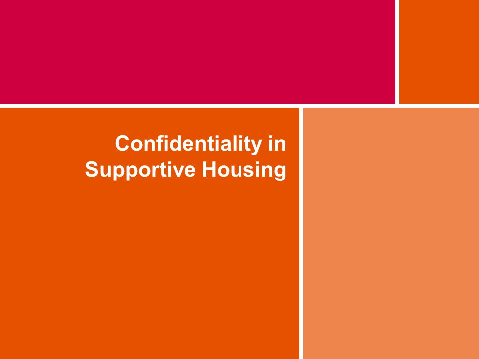 Confidentiality in Supportive Housing