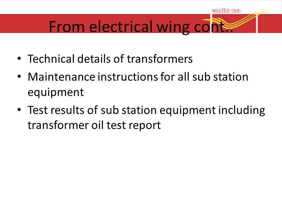 From electrical wing cont.. Technical details of transformers Maintenance instructions for all sub station equipment Test results of sub station equip