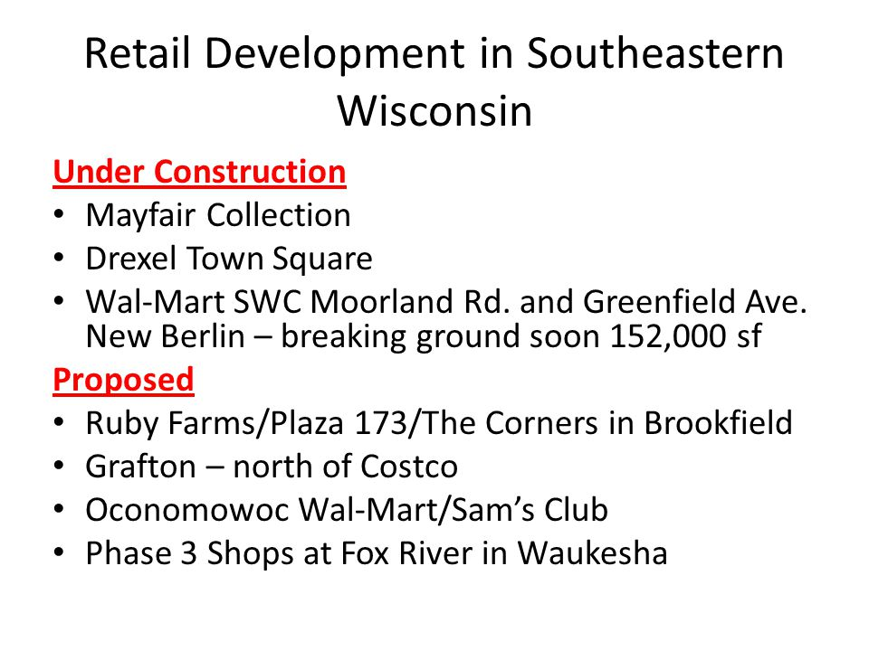 Retail Development in Southeastern Wisconsin Under Construction Mayfair Collection Drexel Town Square Wal-Mart SWC Moorland Rd.