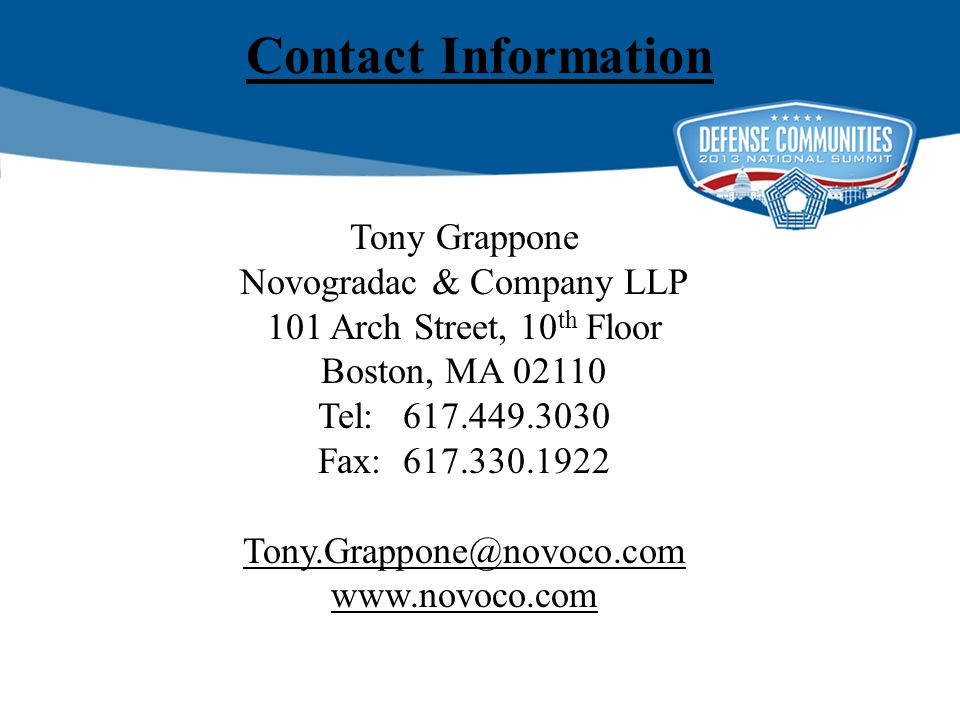 Contact Information Tony Grappone Novogradac & Company LLP 101 Arch Street, 10 th Floor Boston, MA 02110 Tel: 617.449.3030 Fax: 617.330.1922 Tony.Grappone@novoco.com www.novoco.com