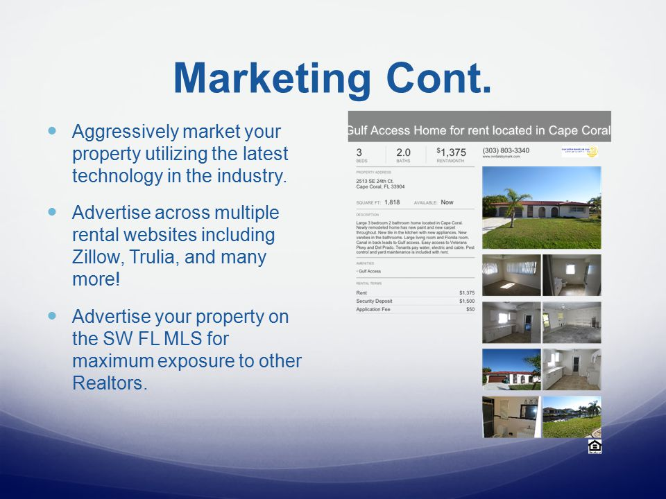 Marketing Cont. Aggressively market your property utilizing the latest technology in the industry.