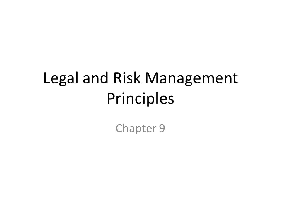 Legal and Risk Management Principles Chapter 9