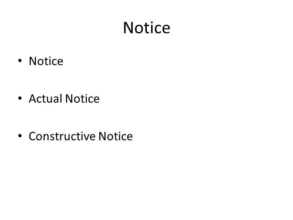 Notice Actual Notice Constructive Notice
