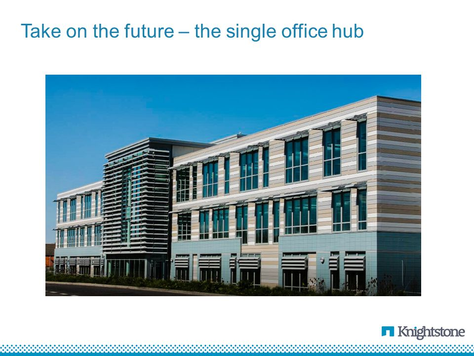 Take on the future – the single office hub