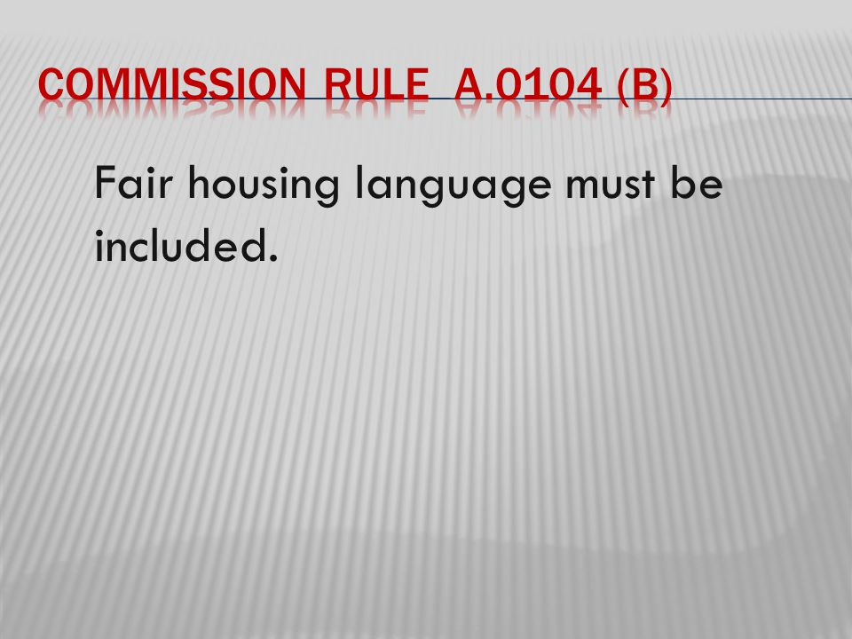 Fair housing language must be included.