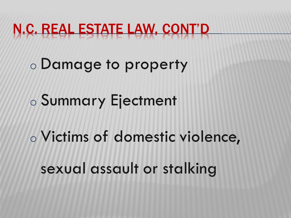 o Damage to property o Summary Ejectment o Victims of domestic violence, sexual assault or stalking