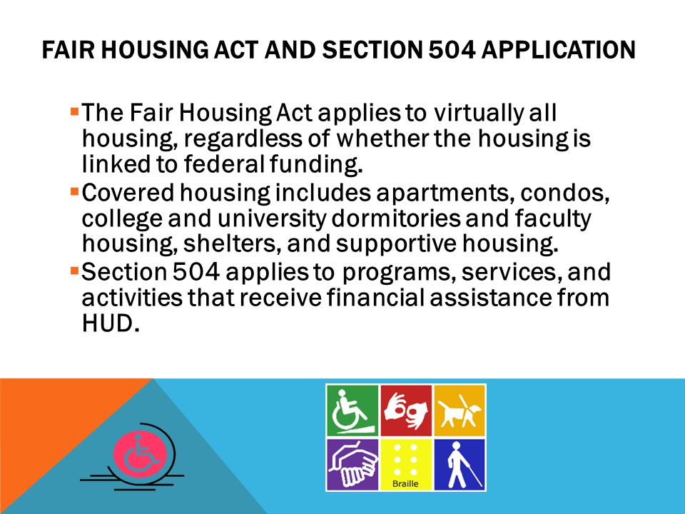 EQUALITY OF BENEFITS & OPPORTUNITY Equalizes the benefit of housing and enhances the quality of life for persons with disabilities.