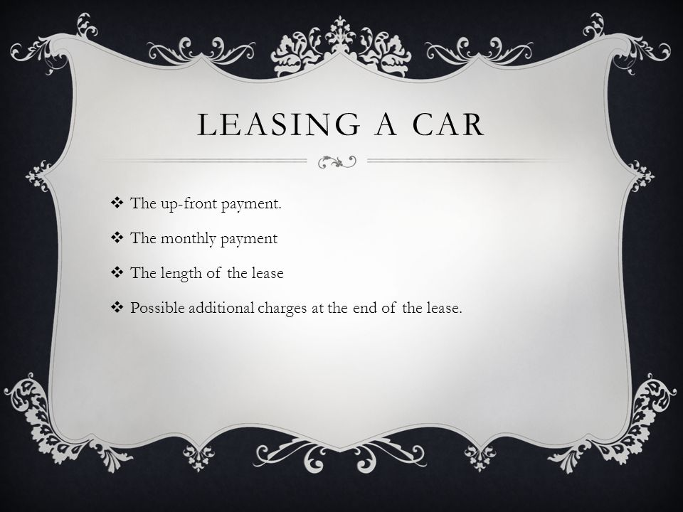 LEASING A CAR  The up-front payment.