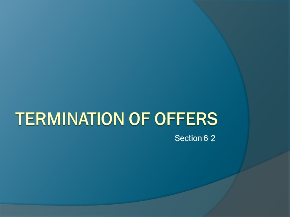 1.Revocation by the Offeror 2. Time Stated in Offer 3.