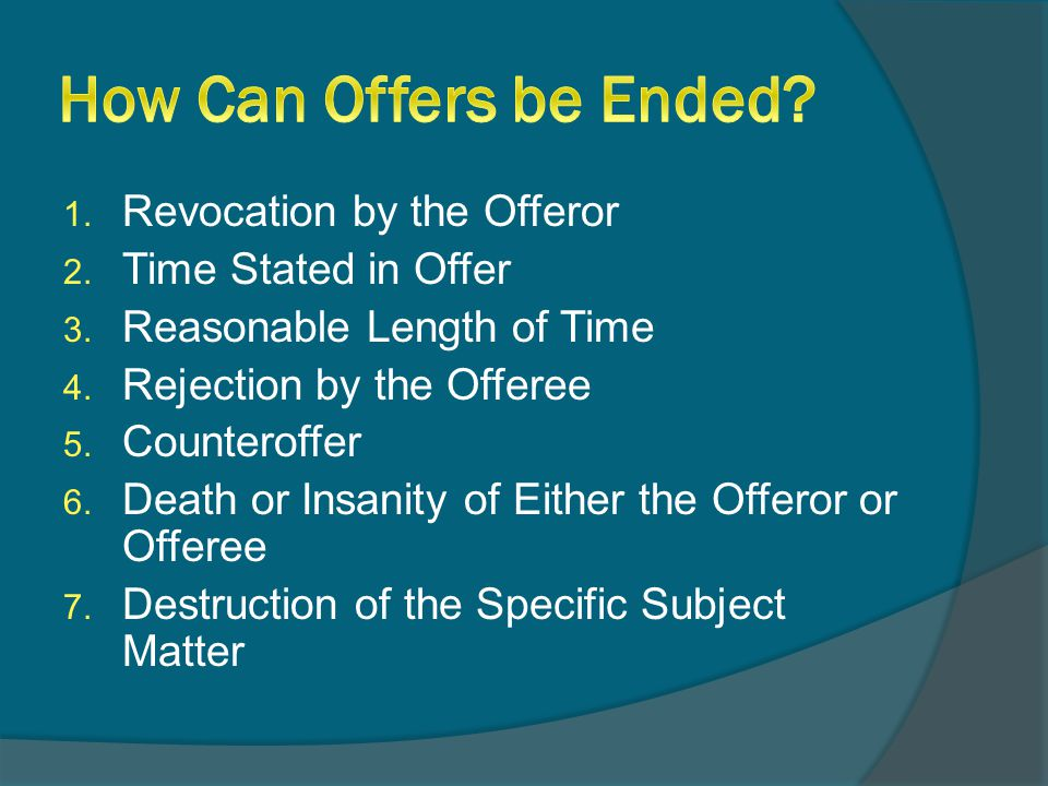  The right to withdraw an offer before it is accepted is known as the tight of revocation.