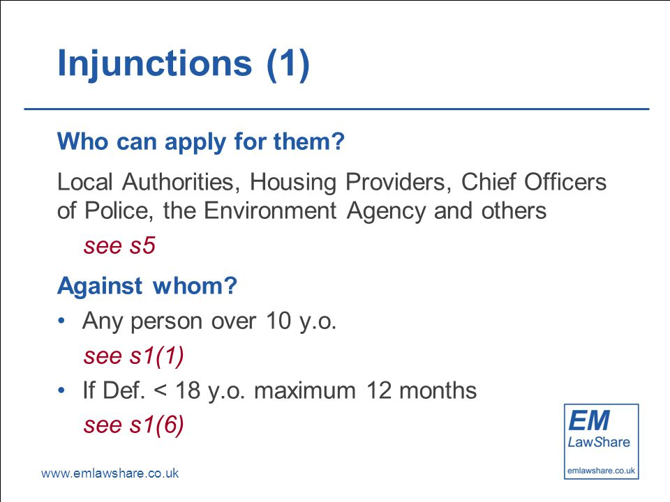 www.emlawshare.co.uk Injunctions (1) Who can apply for them.
