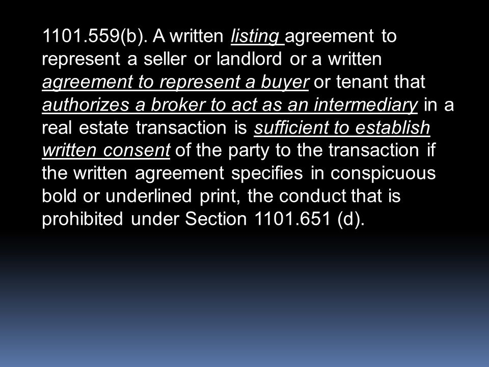1101.559(b). A written listing agreement to represent a seller or landlord or a written agreement to represent a buyer or tenant that authorizes a bro