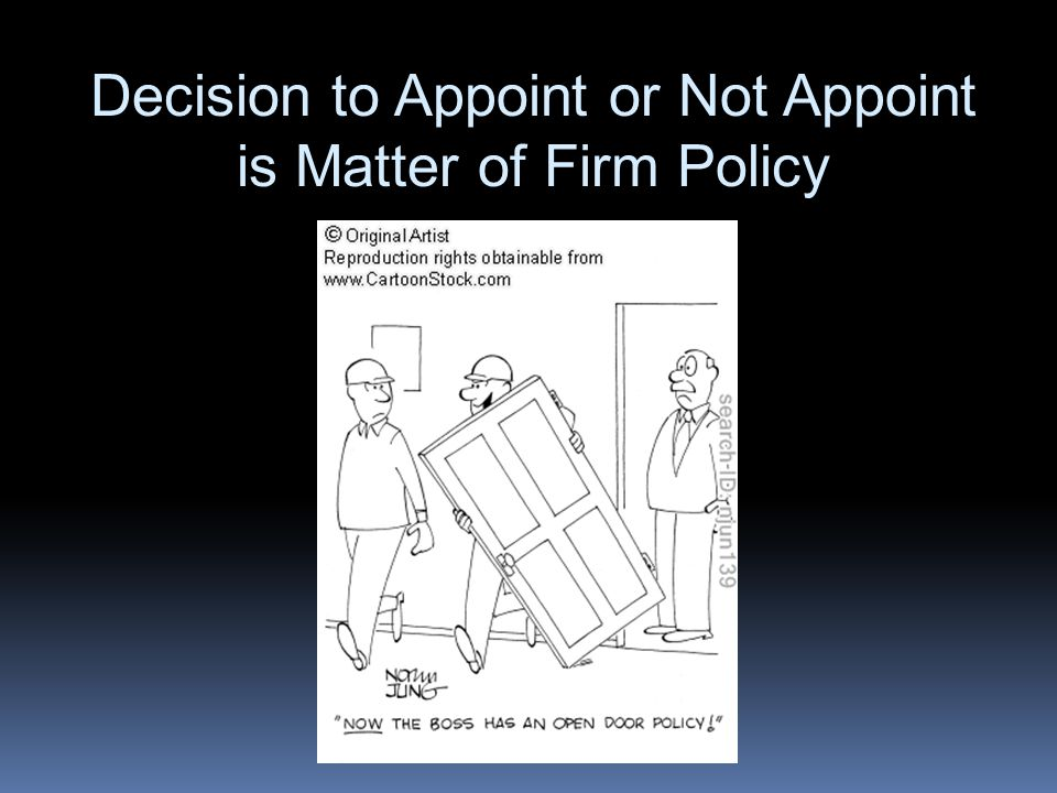 Decision to Appoint or Not Appoint is Matter of Firm Policy