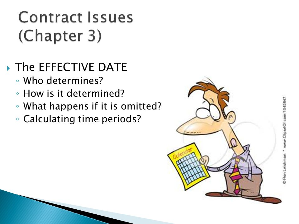  The EFFECTIVE DATE ◦ Who determines. ◦ How is it determined.