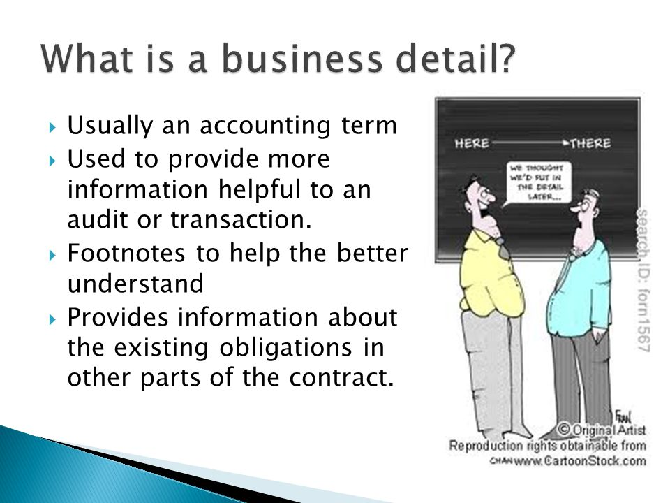  Usually an accounting term  Used to provide more information helpful to an audit or transaction.