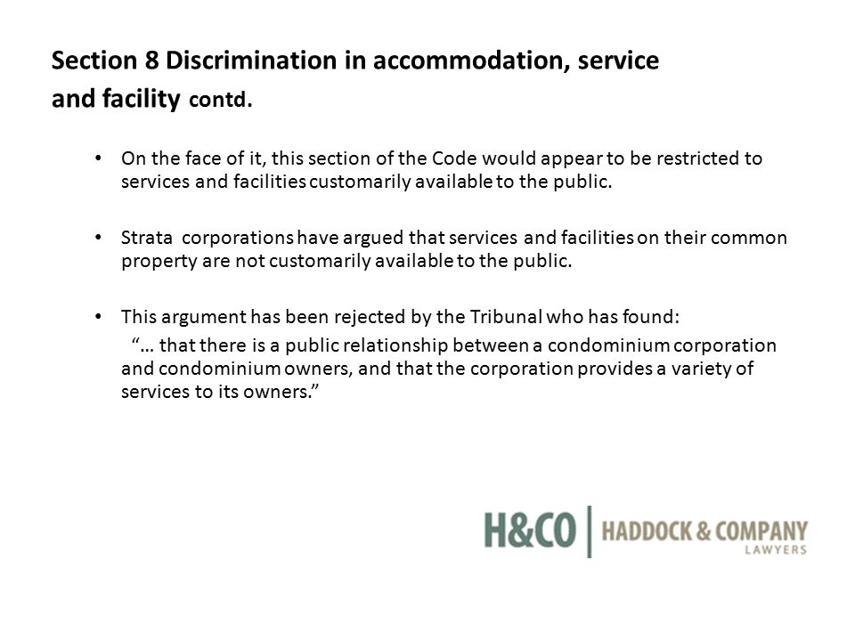 Section 8 Discrimination in accommodation, service and facility contd. On the face of it, this section of the Code would appear to be restricted to se