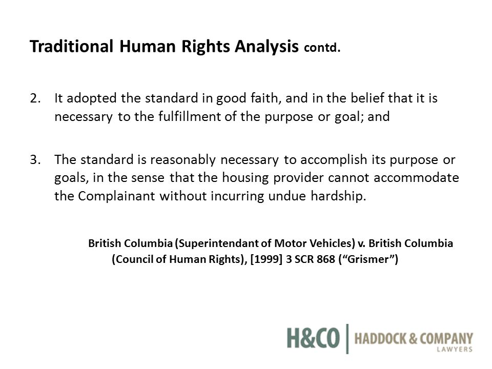 Traditional Human Rights Analysis contd. 2.It adopted the standard in good faith, and in the belief that it is necessary to the fulfillment of the pur
