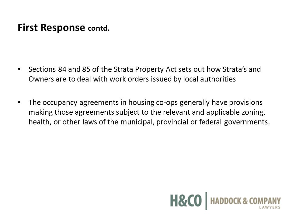 First Response contd. Sections 84 and 85 of the Strata Property Act sets out how Strata's and Owners are to deal with work orders issued by local auth