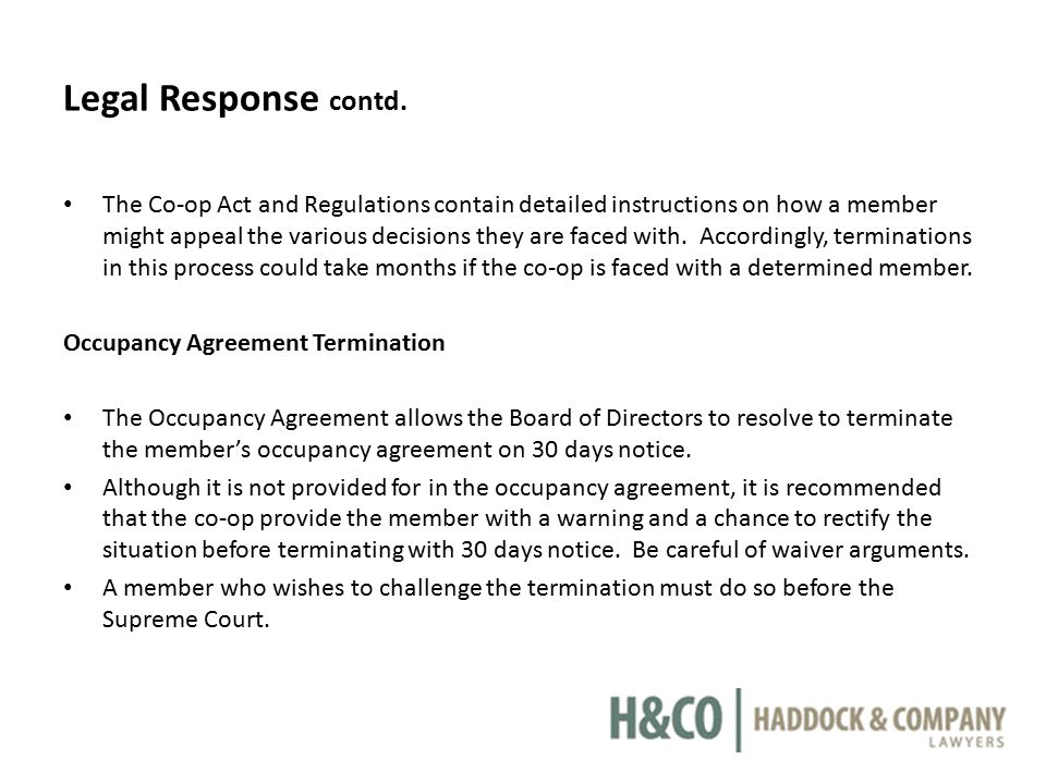 Legal Response contd. The Co-op Act and Regulations contain detailed instructions on how a member might appeal the various decisions they are faced wi