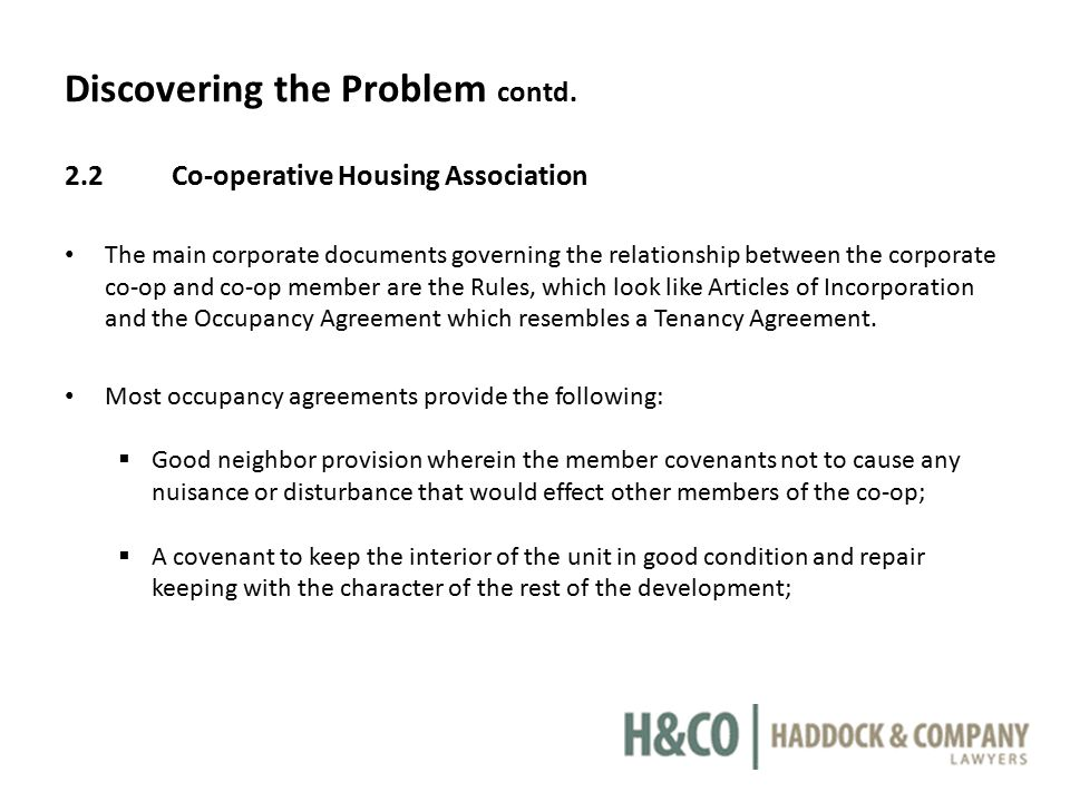 Discovering the Problem contd. 2.2Co-operative Housing Association The main corporate documents governing the relationship between the corporate co-op
