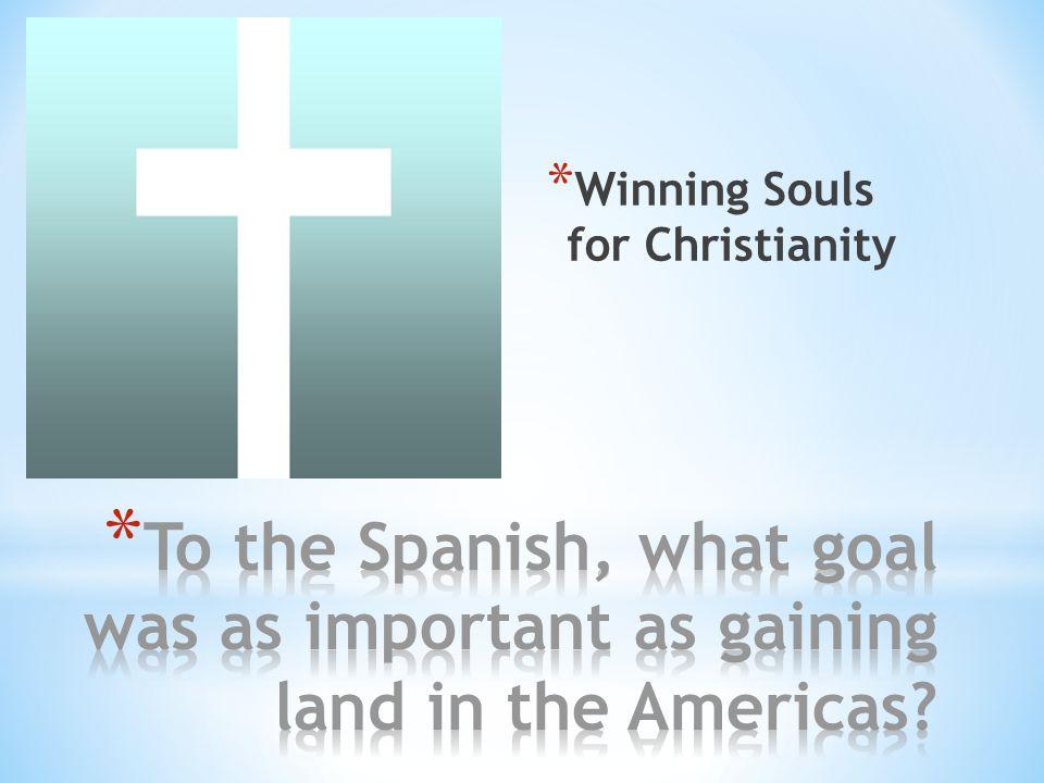 * Winning Souls for Christianity