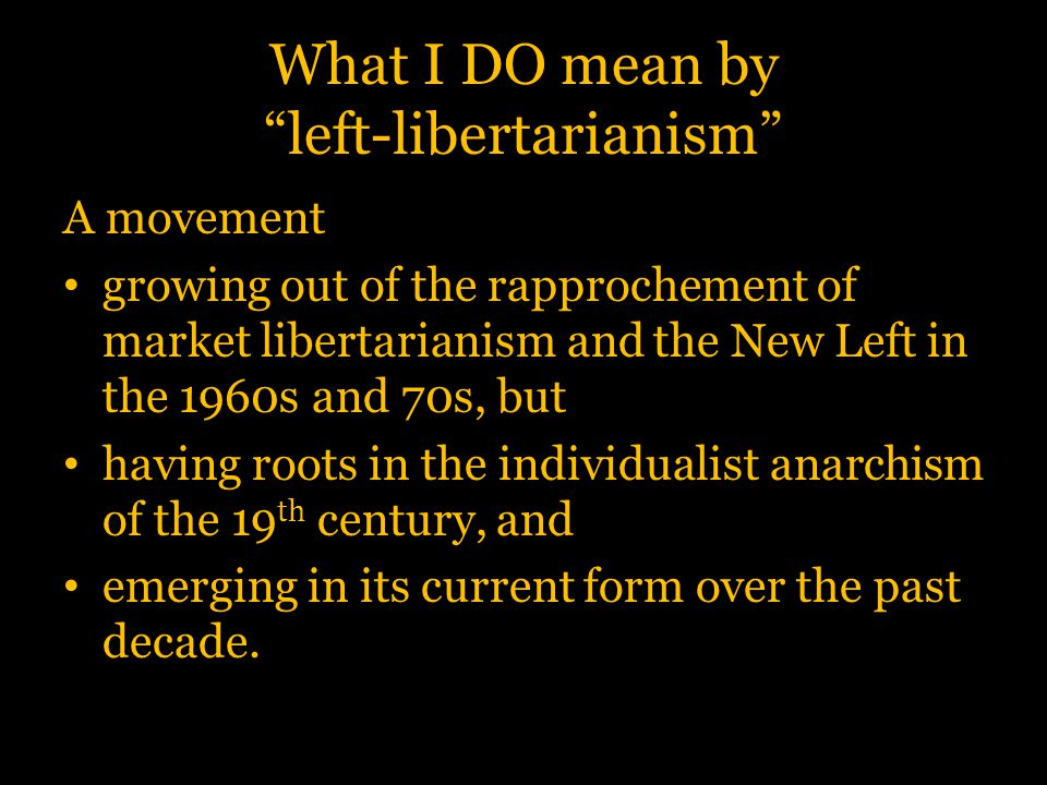 Terminological Prolegomena The term libertarian (as libertaire ), designating a specific political position, originates in 1857 with Joseph Déjacque as term for his own communist anarchism By the 1880s it is also being used by market- oriented anarchists, e.g.