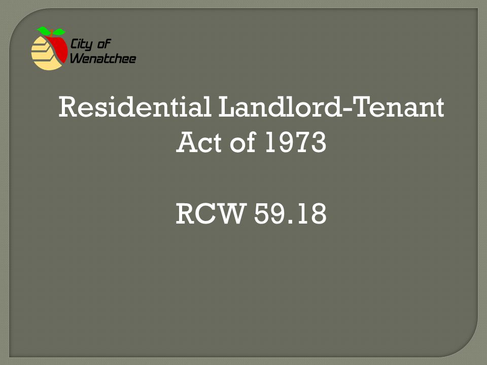 Residential Landlord-Tenant Act of 1973 RCW 59.18